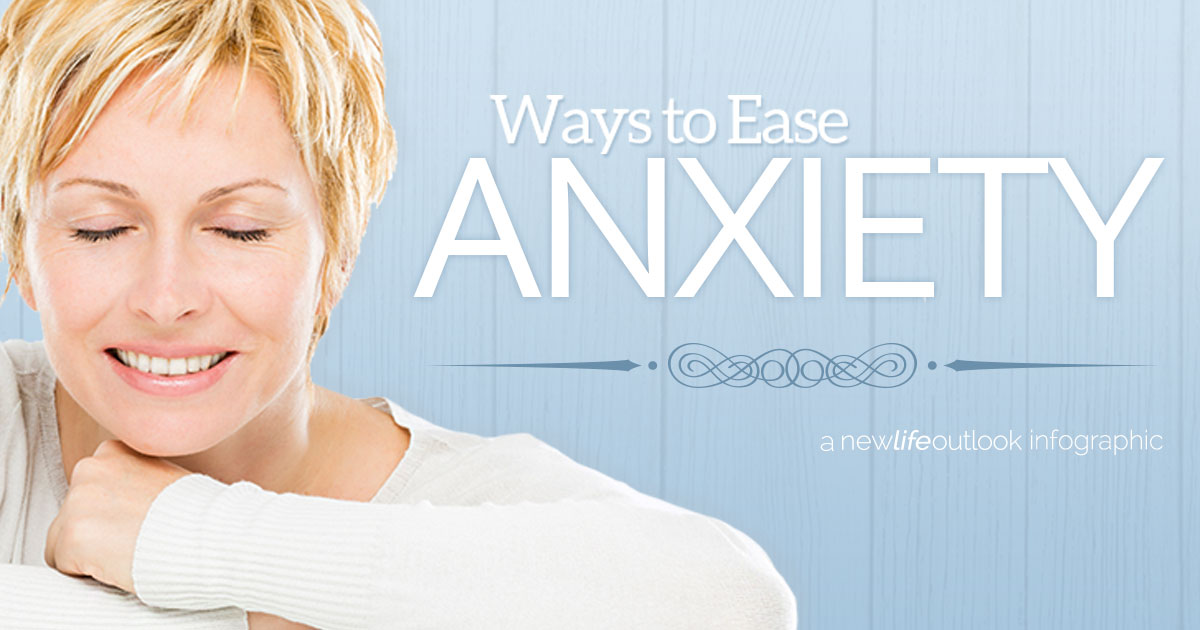 New Life Outlook - Anxiety Infographic: How to Ease Anxiety Right Now
